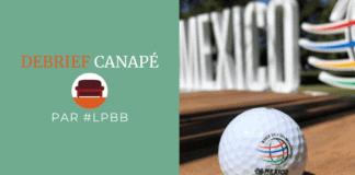 Debrief Canapé - WGC Mexico